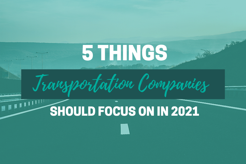 5 Things Transportation Companies Should Focus on in 2021 blog header